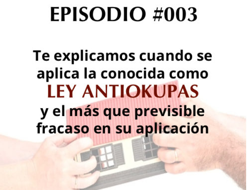 Podcast- Episodio #003- La ley antiokupas