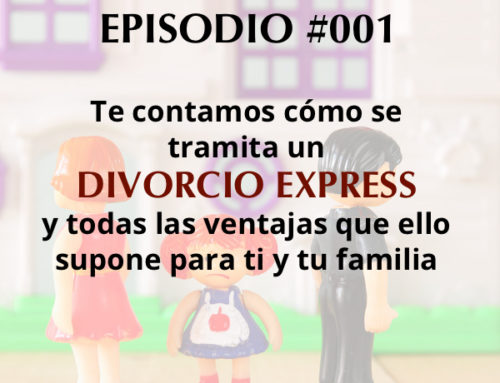 Podcast Episodio #001: Beneficios y requisitos para tramitar un divorcio express