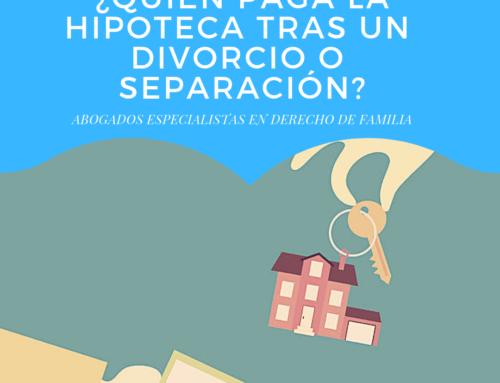 ¿ Quién paga la hipoteca tras un divorcio o separación?