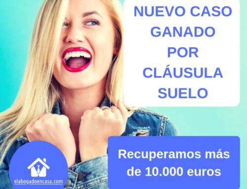 Nuevo caso ganado por cláusula suelo: nuestro cliente recupera más de 10.000 euros