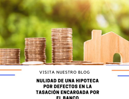 Anulada una hipoteca por la deficiente tasación hecha por el banco