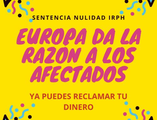 Nulidad IRPH: Europa da la razón a los afectados que ya pueden reclamar su dinero