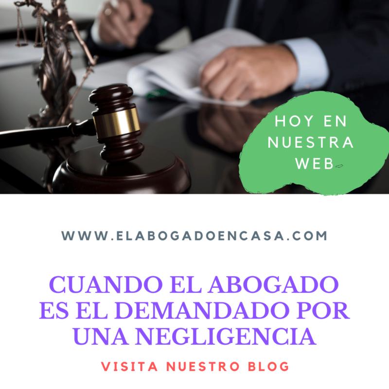Cuando el abogado es el demandado por una actuación negligente contra el cliente