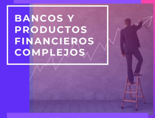 La obligación de información de los bancos en productos complejos antes de la normativa MIDIF