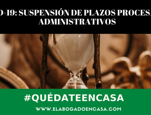 Decreto estado de alarma: suspensión de plazos procesales y administrativos por 15 días