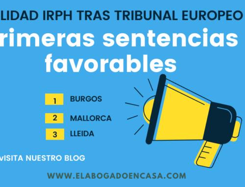 Primeros Juzgados que anulan el IRPH tras la sentencia del Tribunal Europeo