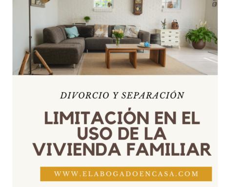 Limitación en el uso de la vivienda familiar si hay capacidad económica por ambos progenitores