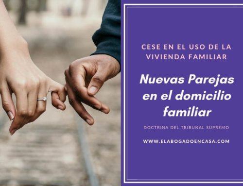 Uso de domicilio familiar y convivencia con nueva pareja