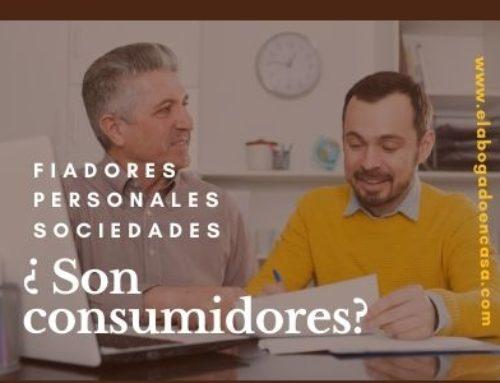 ¿ Es consumidor el fiador personal de un préstamo de una sociedad?