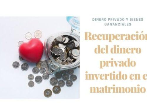 Cómo recuperar el dinero privado aportado a la sociedad de gananciales