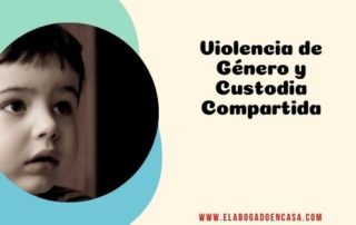 violencia genero y custodia compartida